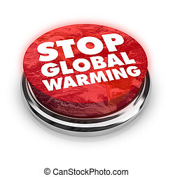 Stop Global Warming - Button - A button with the words Stop...