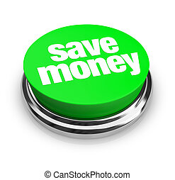 Save Money - Green Button - A green button with the words...