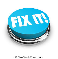 Fix It Button - A blue button with the words Fix It