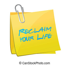 reclaim your life post it illustration design over a white...