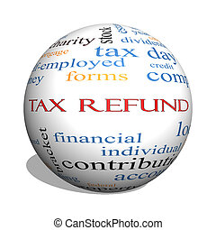 Tax Refund 3D sphere Word Cloud Concept with great terms...