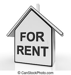 For Rent House Means Property Tenancy Or Lease - For Rent...