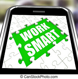 Work Smart Smartphone Meaning Employee Productivity And Efficiency