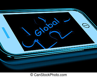 Global Smartphone Means Worldwide Everywhere And...