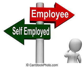 Employee Self Employed Signpost Means Choose Career Job...