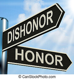 Dishonor Honor Signpost Shows Disgraced And Respected -...