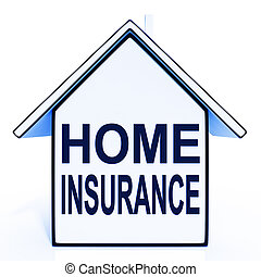 Home Insurance House Means Protecting And Insuring Property...