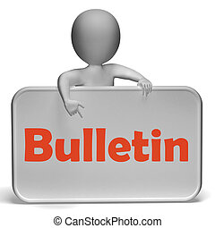 Bulletin Sign Means News Reporting And Headlines - Bulletin...