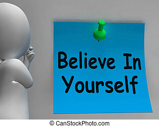 Believe In Yourself Note Shows Self Belief - Believe In...