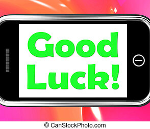 Good Luck On Phone Shows Fortune And Lucky