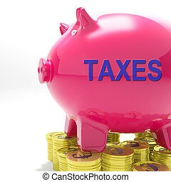 Taxes Piggy Bank Means Taxed Income And Tax Rate - Taxes...