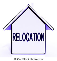 Relocation House Means New Residency Or Address - Relocation...