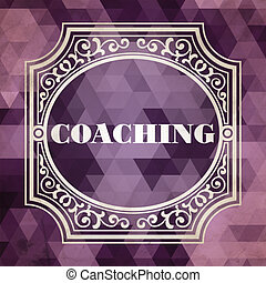 Coaching Concept. Vintage Design Background.