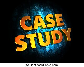 Case Study Concept on Digital Background - Case Study...