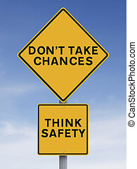 Do Not Take Chances - Modified road sign with a safety...