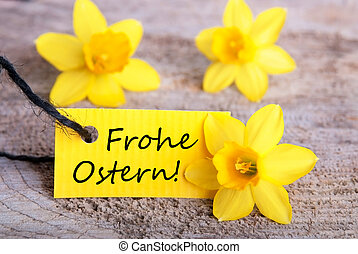 Label with Frohe Ostern - Label with the German Words Frohe...