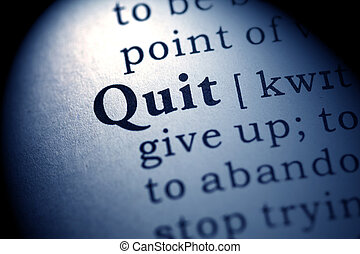 quit - Fake Dictionary, Dictionary definition of the word...