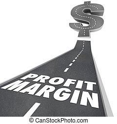 Profit Margin words on black pavement road to illustrate...