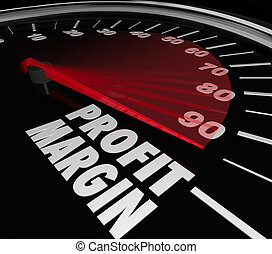 Profit Margin words on a speedometer with needle racing to...