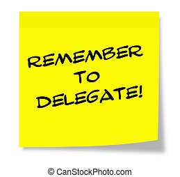 Remember to Delegate written on a sticky note making a great...