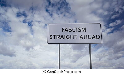 Sign Fascism Clouds Timlapse - Highway road sign with the...