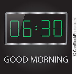 good morning time 6-30 early wake up clock