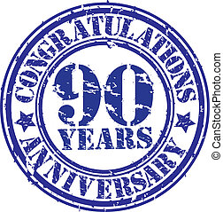 Cogratulations 90 years anniversary grunge rubber stamp,...