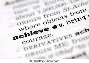 Definition of achieve - A close up of the word achieve from...
