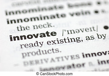 Definition of innovate - A close up of the word innovate...
