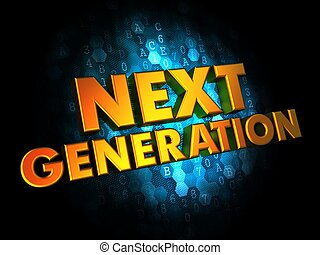 Next Generation Concept on Digital Background. - Next...