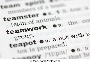 Definition of teamwork - A close up of the word teamwork...