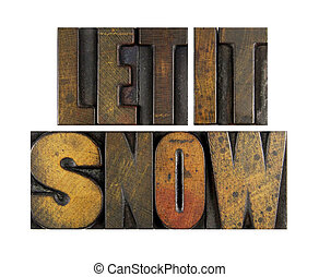 Let it Snow - The words LET IT SNOW written in vintage...