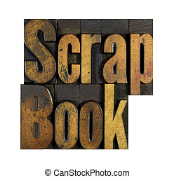 Scrap Book - The words Scrap Book written in vintage...
