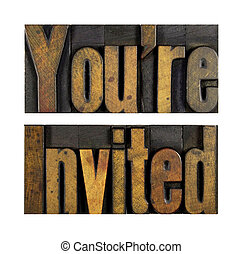 Youre Invited - The words YOURE INVITED written in vintage...