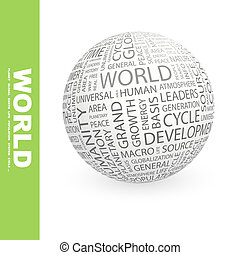 WORLD. Word cloud illustration. Tag cloud concept collage.