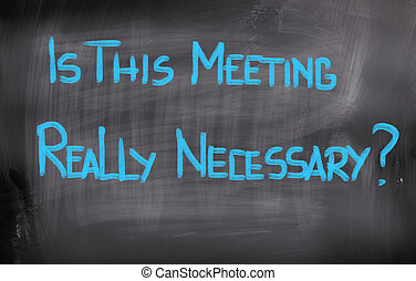 Is This Meeting Really Necessary Concept