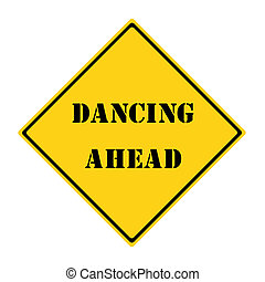 Dancing Ahead Sign