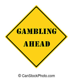 Gambling Ahead Sign