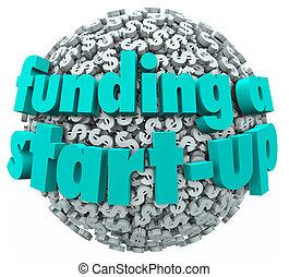 Funding a Start-Up Business New Company Finance Money -...