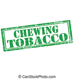 Chewing Tobacco-stamp - Grunge rubber stamp with text...