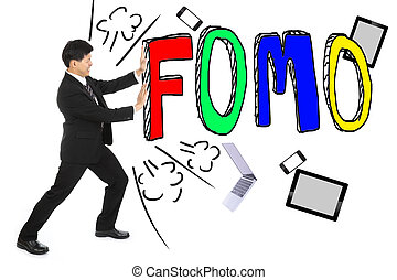 Business push FOMO away from him ,fear of missing out