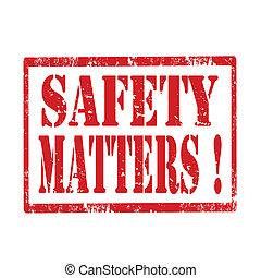 Safety Matters-stamp - Grunge rubber stamp with text Safety...