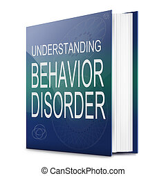 Behavior disorders concept - Illustration depicting a text...