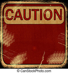 word quot; CAUTION quot; on grunge background - word CAUTION...
