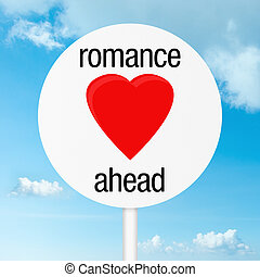 Romance ahead road sign