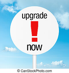 Upgrade now warning sign security concept road sign