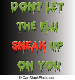 sneaky flu - flu slogan poster green and red on gradient...