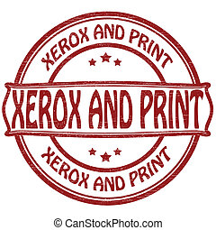 Xerox and print - Stamp with text xerox and print...