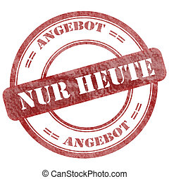 Nur heute, Angebot, Red Grunge Seal Stamp - Graphic sign of...