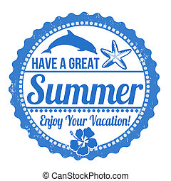 Have a great summer stamp - Have a great summer grunge...